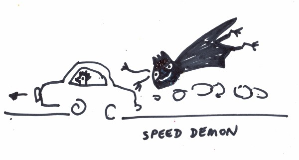 """Drawing: """"Speed Demon,"""" by Alice B. Clagett, 10 May 2019, CC BY-SA 4.0, from """"Awakening with Planet Earth,"""" https://awakeningwithplanetearth.com ... DESCRIPTION: On the left, a car heading to the viewer's left along a road; there is a driver with spikey hair. In front of the car is an arrow pointing to the viewer's left; this arrow indicates forward motion. Behind the car are puffs of smoke. In the air above the puffs is a demon with a big head, big eyes, a smile, and spikey hair. Its body is wavy, like a soot-colored sheet blowing in the wind, its arms and legs are thin and wavy, and its fingers and toes are like the feet of a pigeon. The demon is trying to latch onto the back of the speeding car with one hand. Speed demons love the sound of a speeding car, so you must imagine this demon howling a motor-noise duet, along with the sound of the engine."""